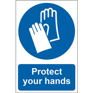 Mandatory Self-Adhesive PVC Sign (200 x 300mm) - Protect Your Hands