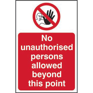 Prohibition Rigid PVC Sign (200 x 300mm) - No Unauthorised Persons Allowed Beyond This Point