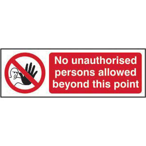 Prohibition Self-Adhesive Vinyl Sign (300 x 100mm) - No Unauthorised Person Allowed Beyond This Point