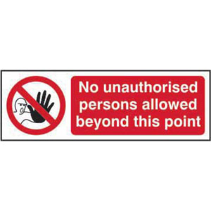 Prohibition Self-Adhesive Vinyl Sign (600 x 200mm) - No Unauthorised Person Allowed Beyond This Point