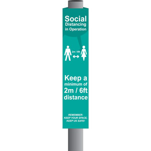 Turquiose Social Distancing In Operation Post/Bollard Sign - (800mm high x 100mm diameter post)