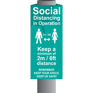 Turquiose Social Distancing In Operation Post/Bollard Sign - (800mm high x 200mm diameter post)